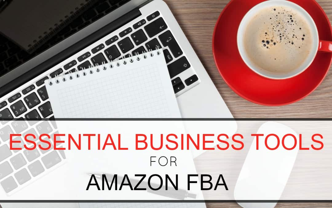 Essential Business Tools For Amazon FBA