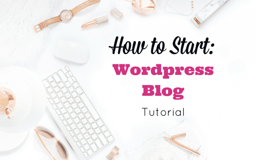How To Start A Money-Making WordPess Blog Tutorial