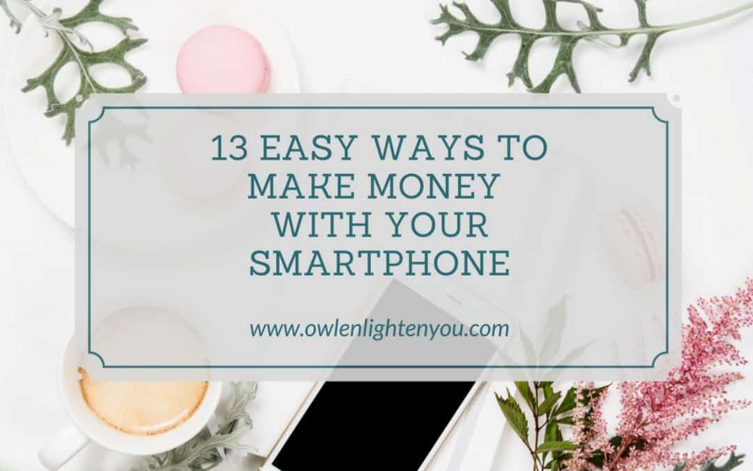 13 Easy Ways To Make Side Money With Your Smart Phone
