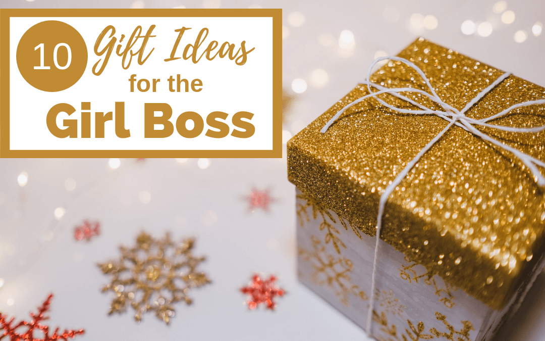 "Christmas gift box with title ""10 Gift Ideas for the Girl Boss"""